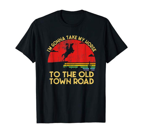 Vintage I'm Gonna Take My Horse To The Old Town Road Gift T-Shirt