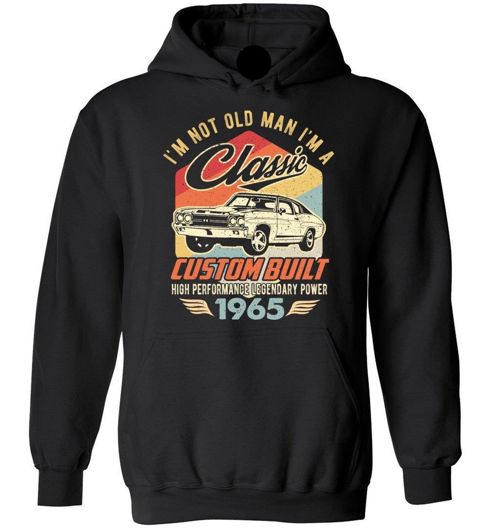 I'm Not Old Man Classic 1965 Custom Built Legendary Heavy Blend Hoodie - Make better shirt