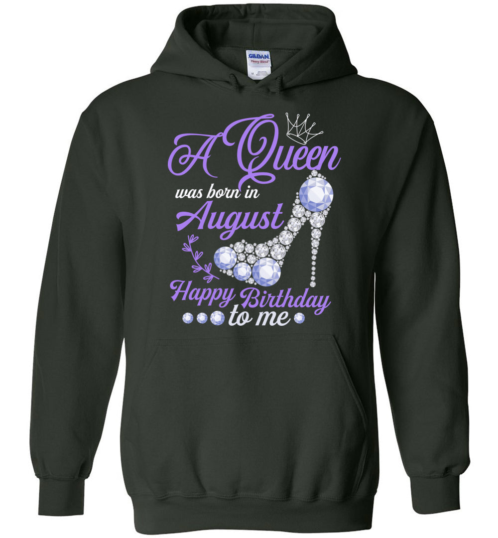 A Queen Was Born In August Happy Birthday To Me - Hoodie - Make better shirt