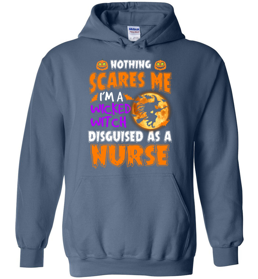 Nothing Scares Me Witch Disguised Nurse Halloween Gift Heavy Blend Hoodie - Make better shirt
