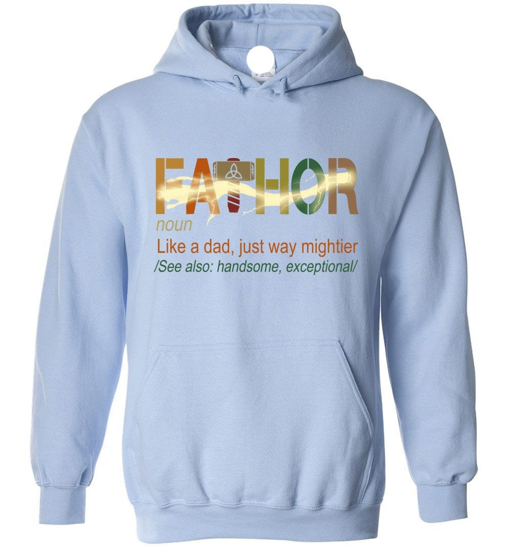 Fa-Thor Like Dad Just Way Mightier Shirt - FaThor Definition Shirt - Make better shirt