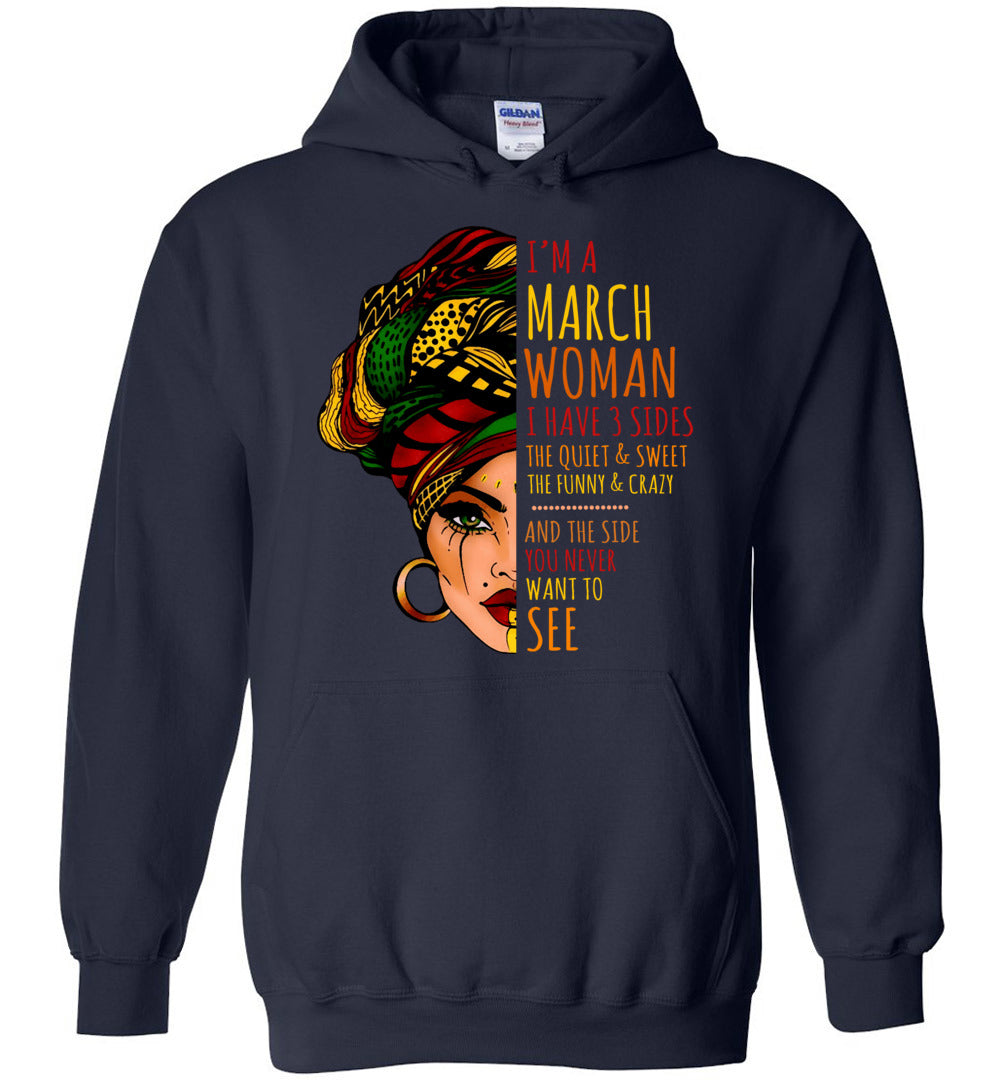 I'm A March Woman I Have 3 Sides Cute Birthday Gift Heavy Blend Hoodie - Make better shirt