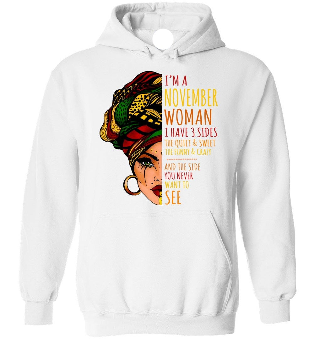 I'm A November Woman I Have 3 Sides Cute Birthday Gift Heavy Blend Hoodie - Make better shirt