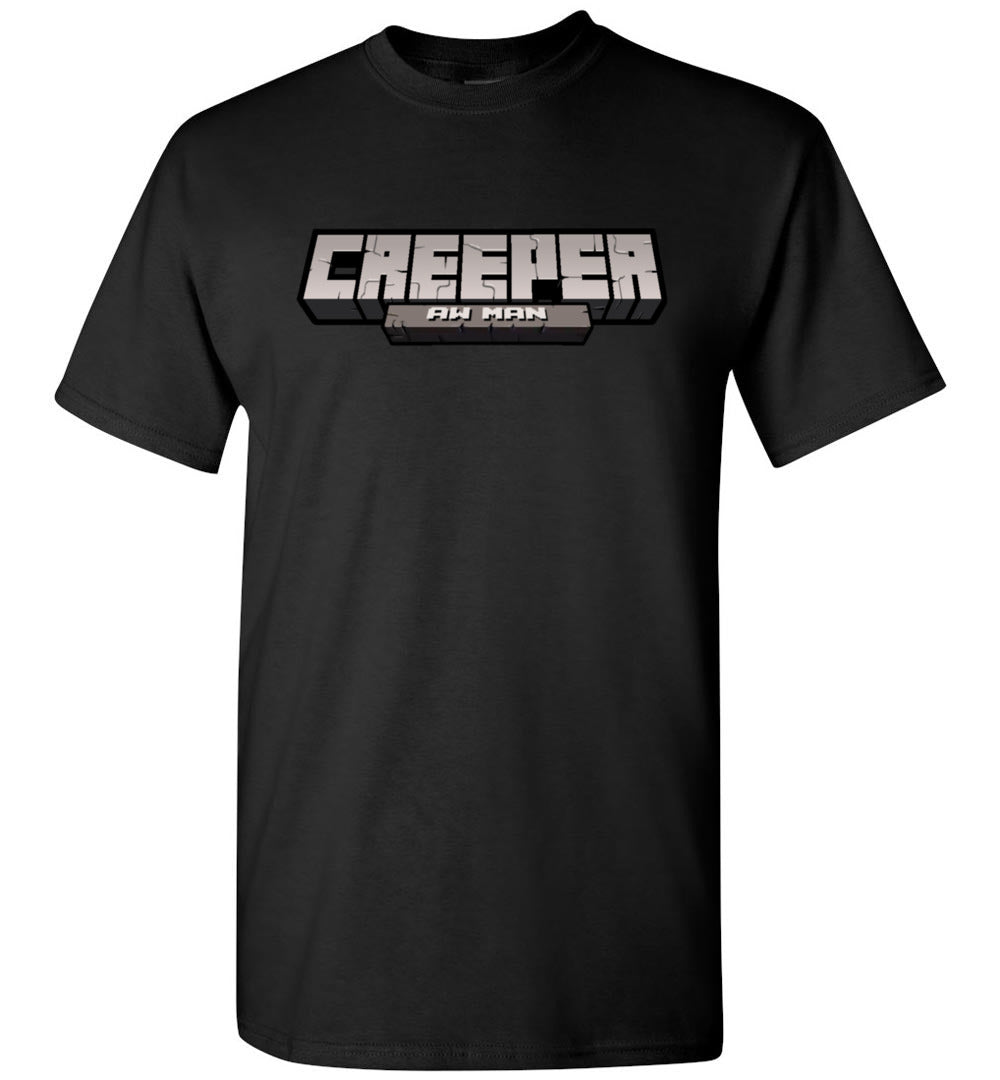 Funny - Creeper Aw Man T-Shirt - Make better shirt