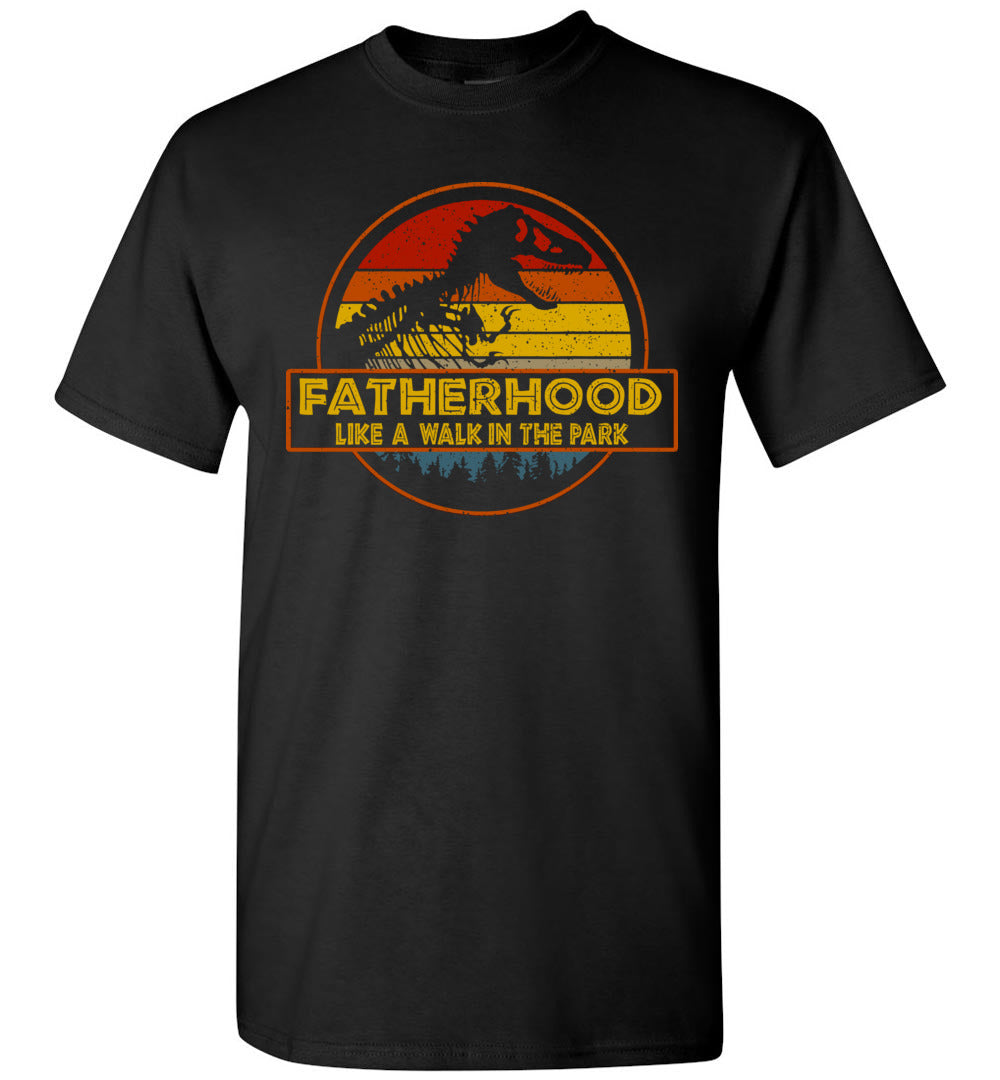 Fatherhood Like A Walk In The Park TShirt Dad Retro Vintage - Make better shirt