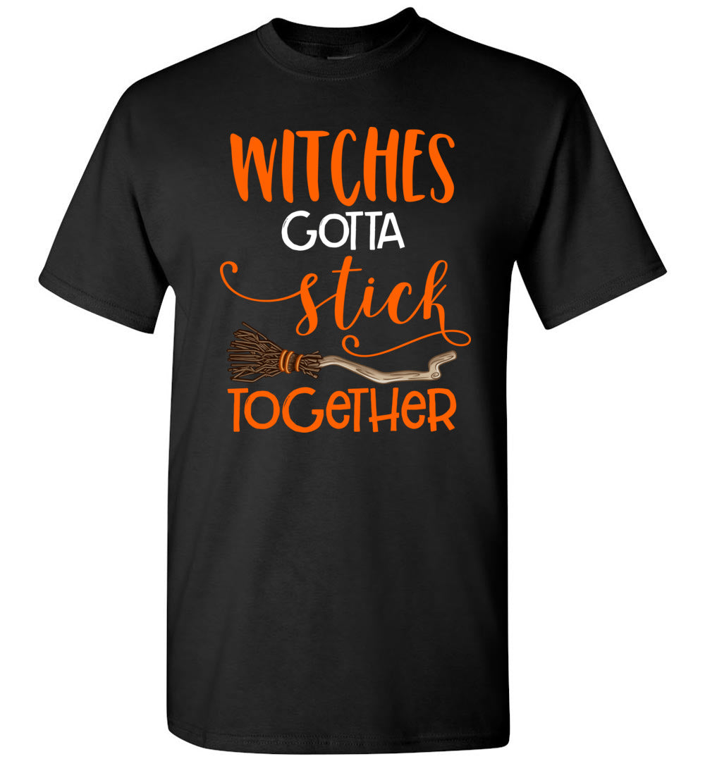 Funny Witches Gotta Stick Together – Halloween Costume Gift - Short-Sleeve T-Shirt - Make better shirt