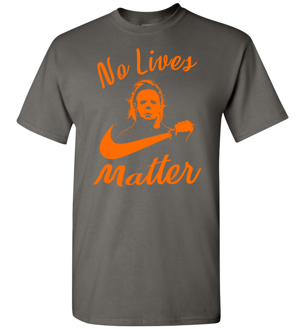 No Lives Matter Michael-Myers-Funny Halloween Horror: Short-Sleeve T-Shirt - Make better shirt