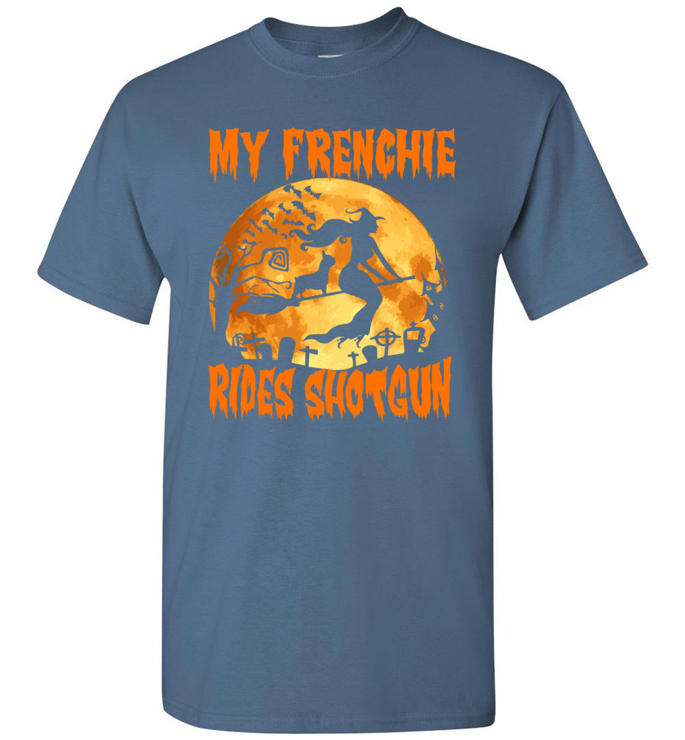 My Frenchie Bulldog Rides Shotgun - Halloween Men And Women Costume Idea - Short-Sleeve T-Shirt - Make better shirt