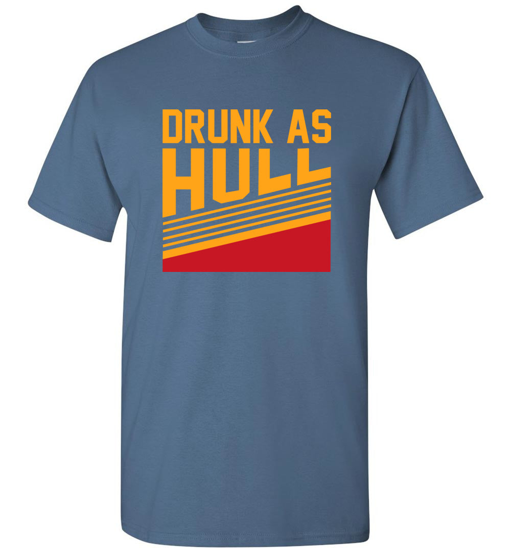 Funny Drunk As Hull - Sleeve T-Shirt - Make better shirt