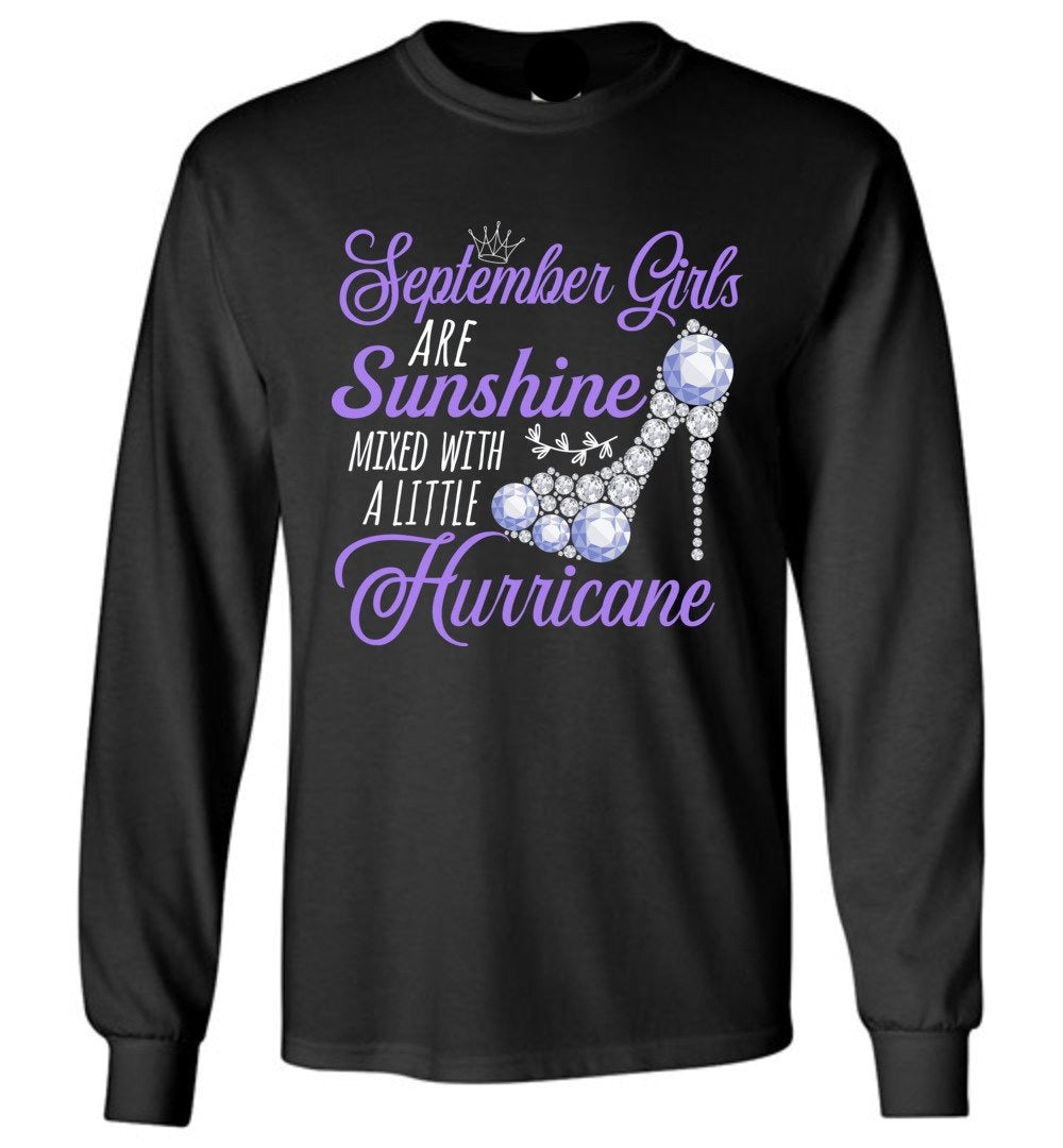 Cute September Girls Are Sunshine Mixed With A Little Hurricane - Long Sleeve T-Shirt - Make better shirt