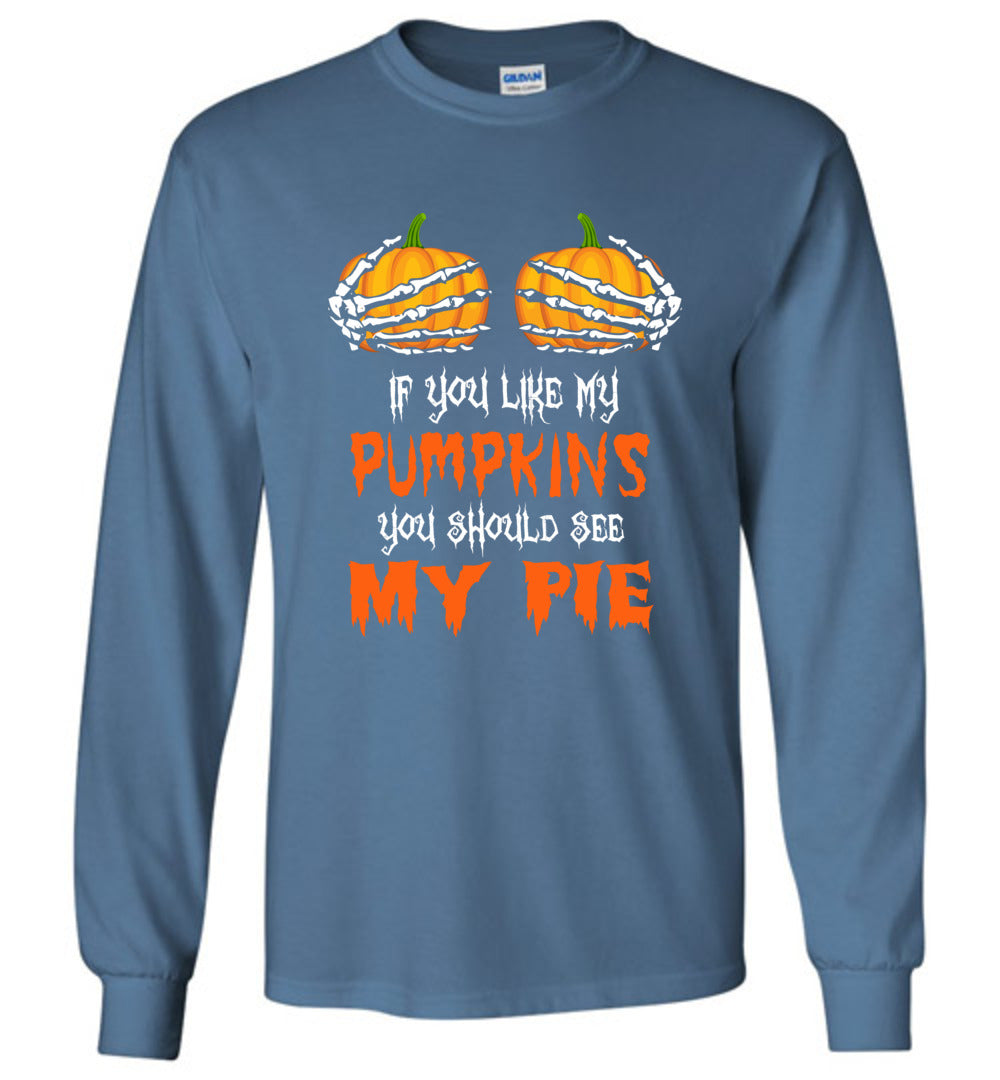 If You Like My Pumkin You Should See My Pie Halloween Long Sleeve T-Shirt - Make better shirt