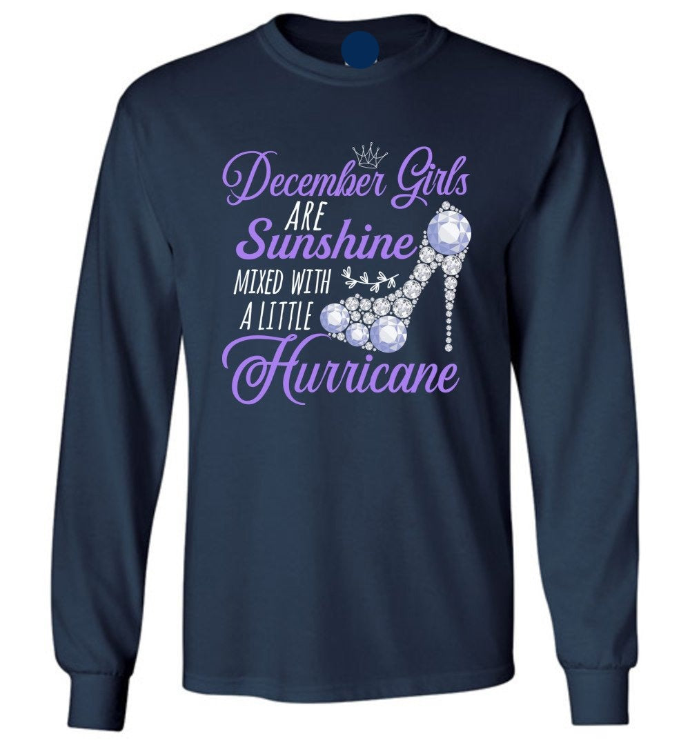 Cute December Girls Are Sunshine Mixed With A Little Hurricane - Long Sleeve T-Shirt - Make better shirt