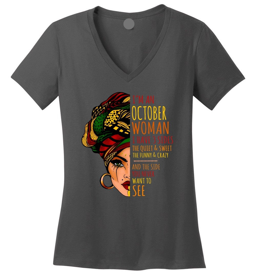 I'm An October Woman I Have 3 Sides Cute Birthday Gift Perfect Weight V-Neck - Make better shirt