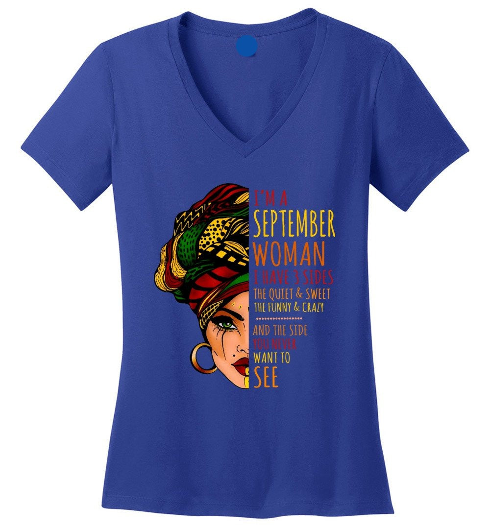 I'm A September Woman I Have 3 Sides Cute Birthday Gift Perfect Weight V-Neck - Make better shirt