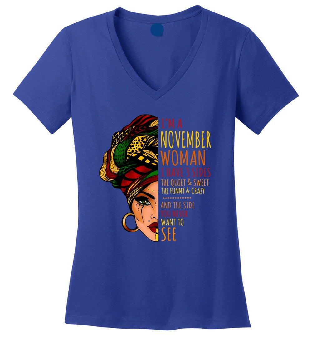 I'm A November Woman I Have 3 Sides Cute Birthday Gift Perfect Weight V-Neck - Make better shirt