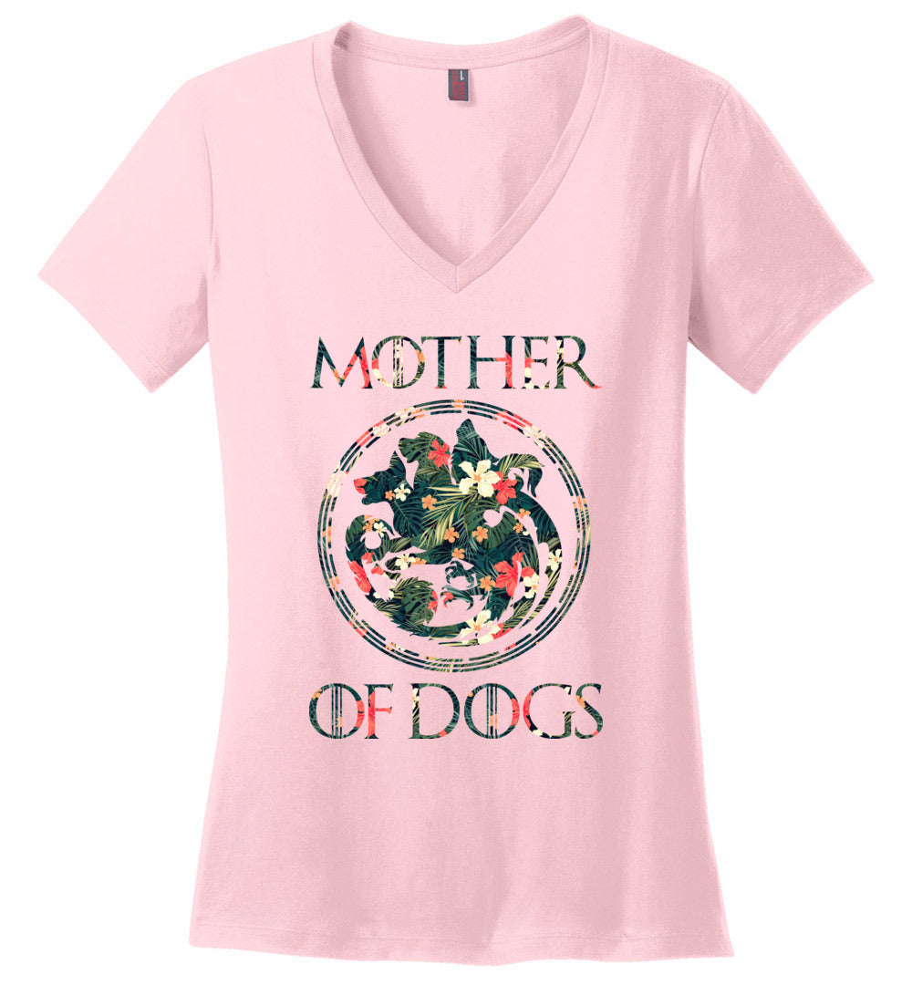 Mother Of Dogs Mom,Dog Owner Funny Dog Lover-Ladies Perfect Weight V-Neck - Make better shirt