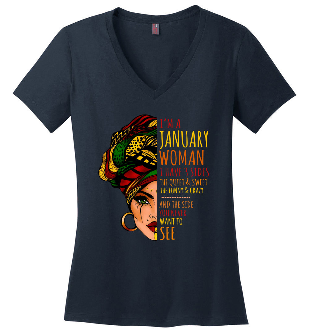 I'm A January Woman I Have 3 Sides Cute Birthday Gift Perfect Weight V-Neck - Make better shirt