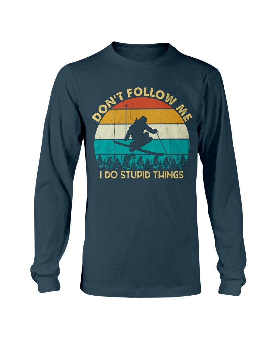 Vintage Don't Follow Me I Do Stupid Things Skiing Lovers Retro Gift