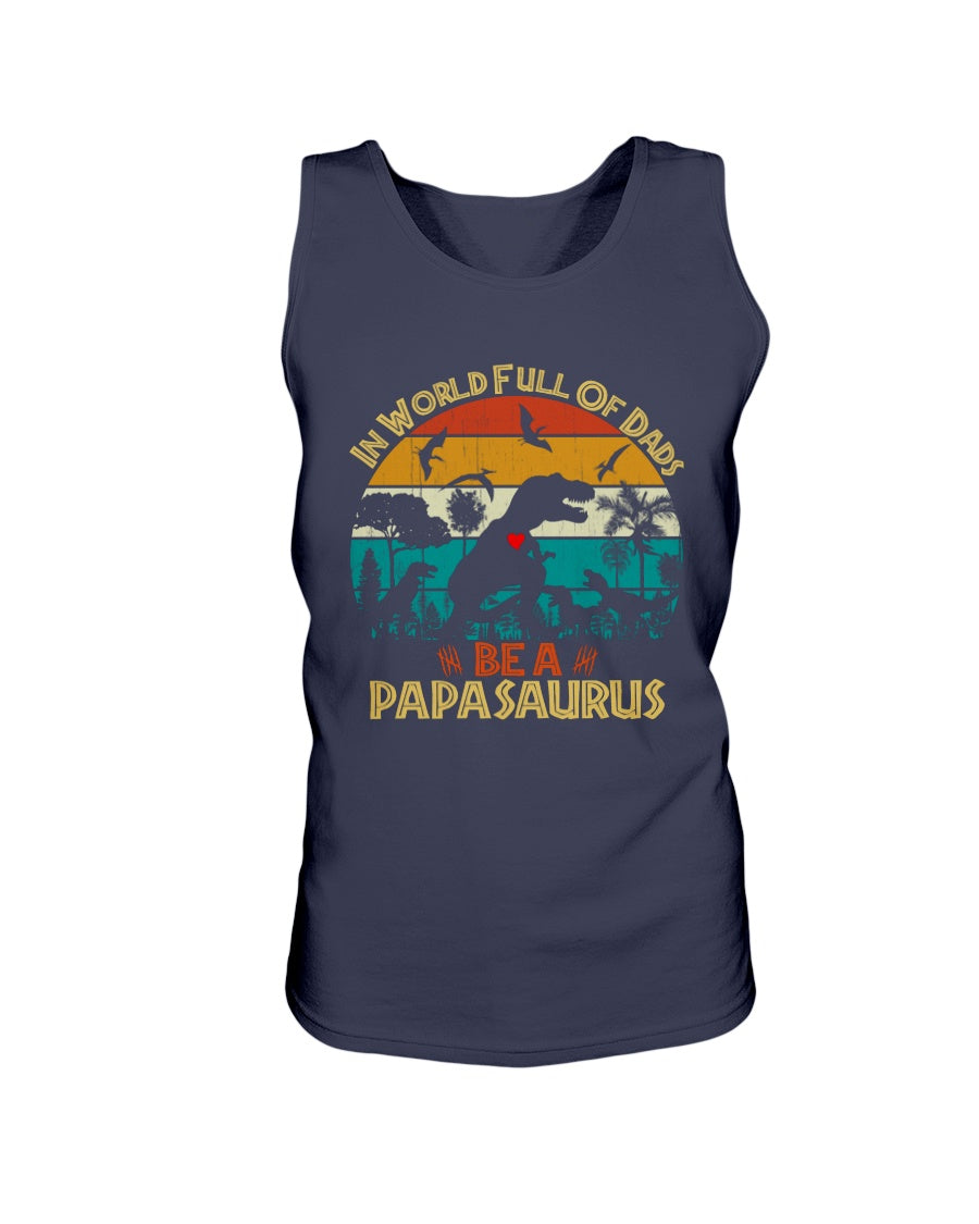 In World Full Of Dads Be A Papasaurus Shirt Father Dinosaur Tee Gift
