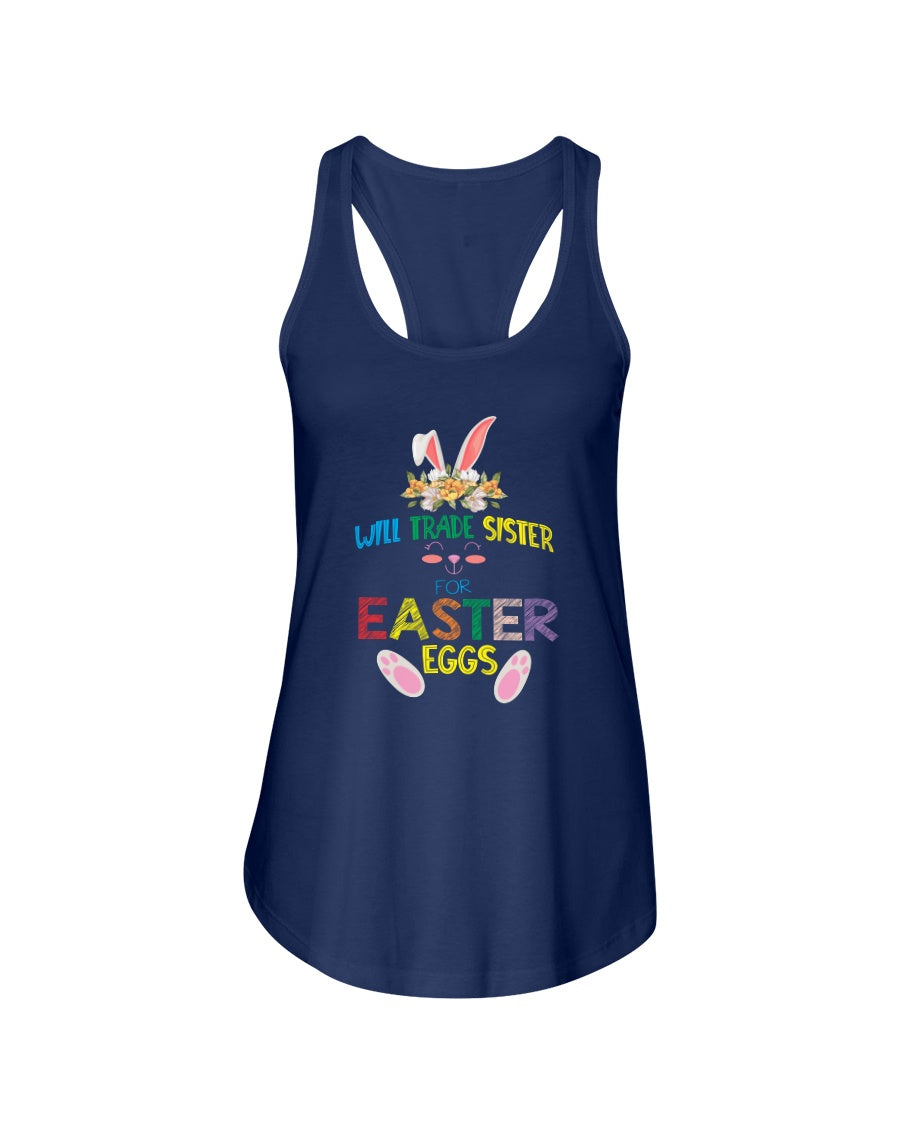 Will Trade Sister For Easter Egg Funny Easter Day Gift - Next Level Ladies Racerback Tank Top