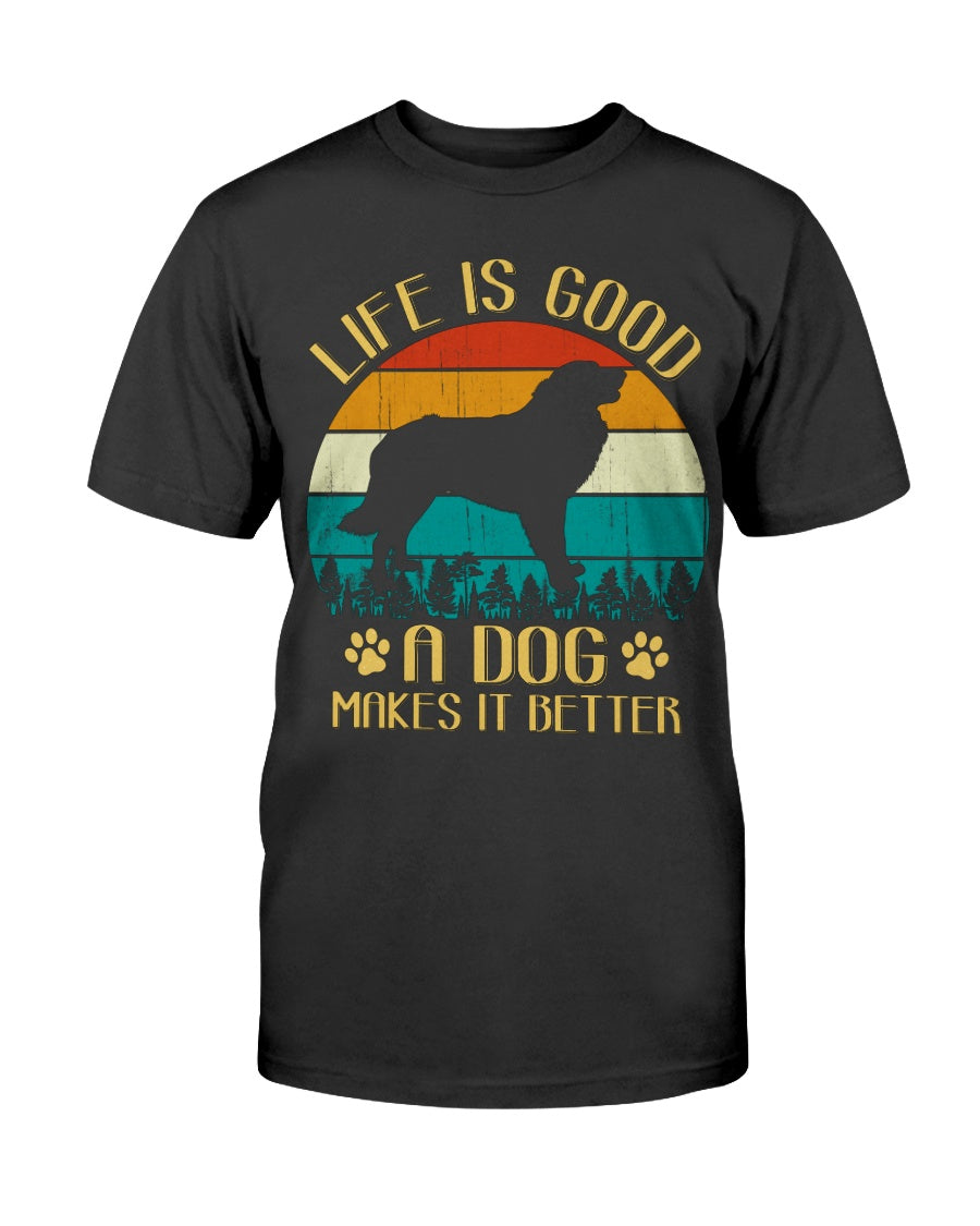 Life Is Good A Dog Makes It Better Vintage Dog Lover Gift T-Shirt
