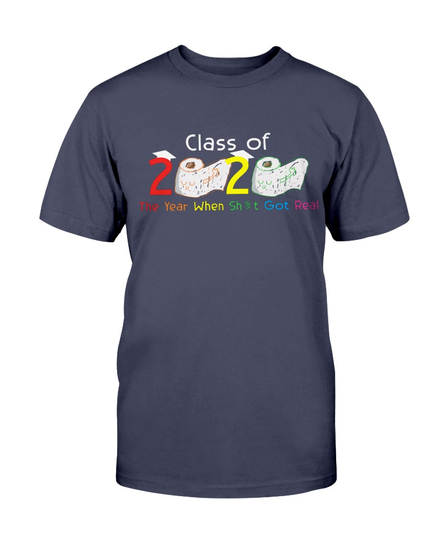 Class Of 2020 The Year When Sht Got Real Funny Graduation - Unisex T-Shirt