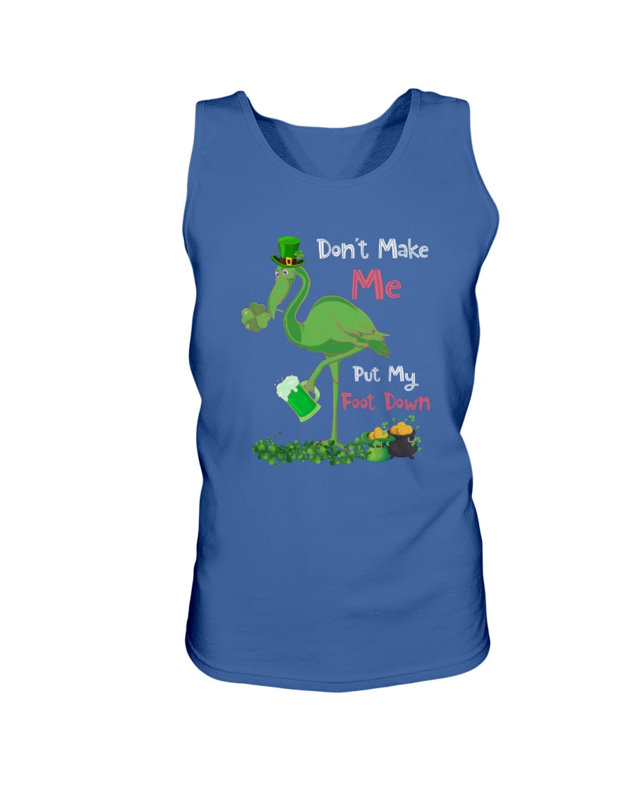 Don't Make Me Put My Foot Down Flamingo St Patrick's Day Tank Top - Make better shirt