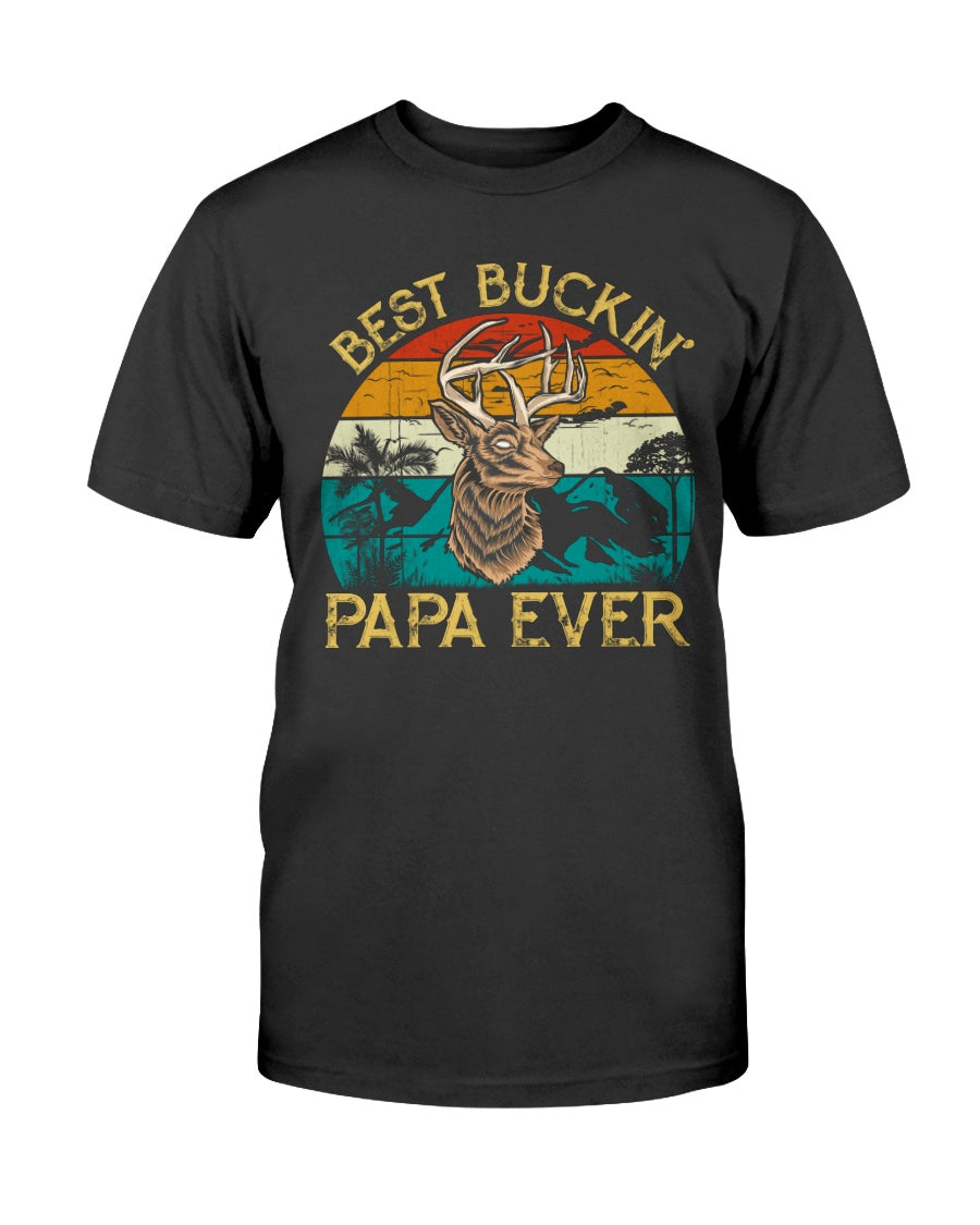 Best Buckin Papa Ever - Funny Father's Day Hunting Lovers Tee Hunters Gift