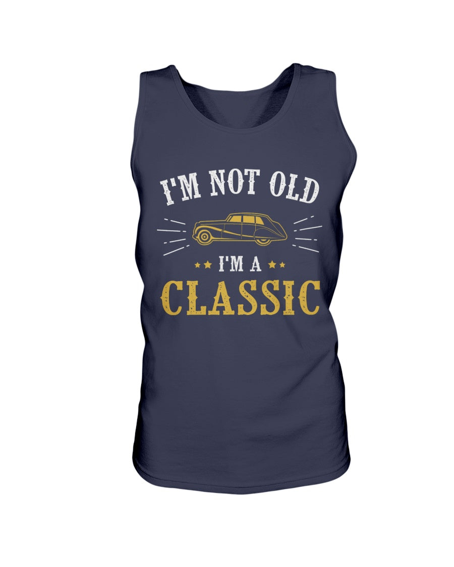 I'm Not Old I'm A Classic Car Lovers Vintage Father's Day Tee Gift