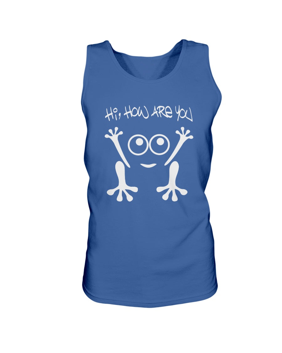 Hi, How Are You - Ultra Cotton Tank Top