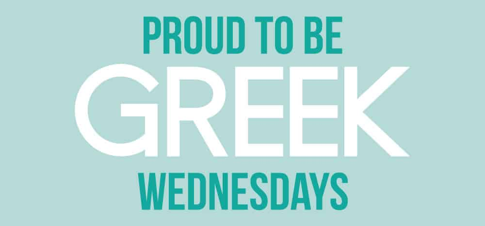 Proud To Be Greek Wednesdays September 5th, 2018