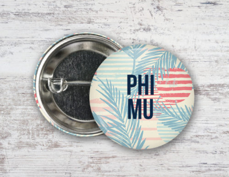 Phi Mu Paradise Found Button