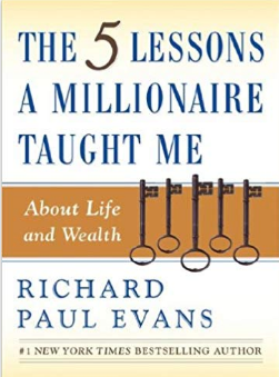 The 5 Lessons A Millionaire Taught Me About Life and Wealth (Paperback)