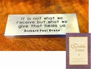 """It is not what we receive..."" RPE Quotation Paperweight (w/ copy of Quotable Evans)"