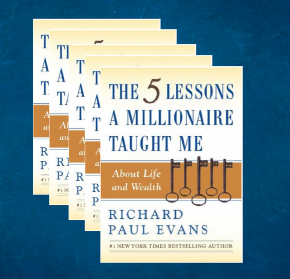 The 5 Lessons a Millionaire Taught Me About Life and Wealth (5 copies / Family-friend pack. Paperback)