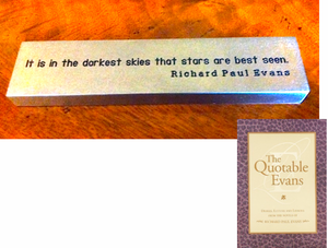 """It is in the darkest skies.."" RPE Quotation Paperweight (w/ copy of Quotable Evans)"