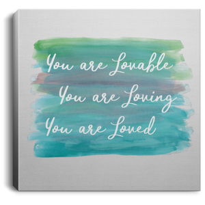 You are Lovable  Square Canvas .75in Frame - Sacred Lotus Gifts