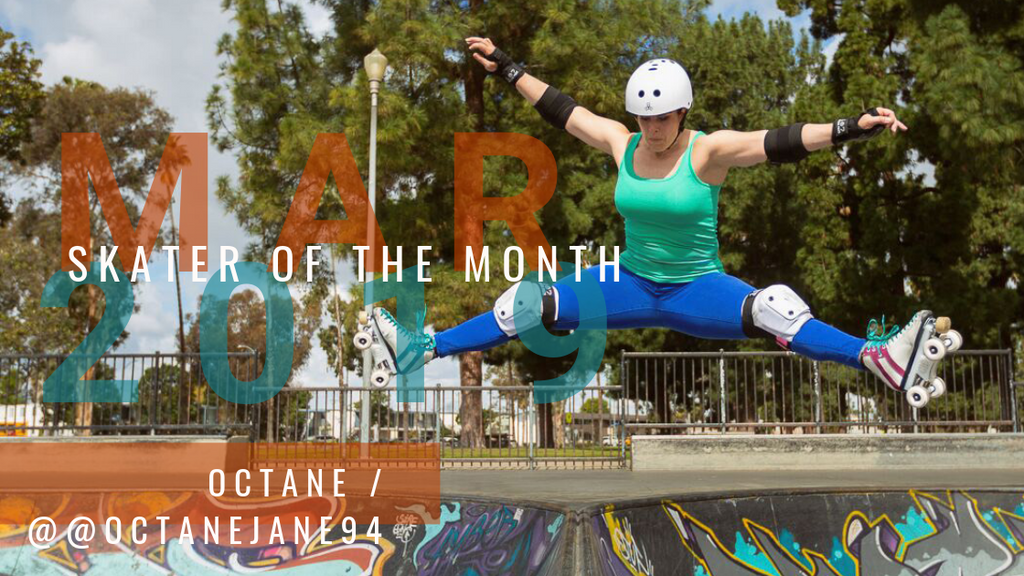 Skater of the Month March: Octane Jane