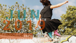 Skater of the Month June: Lucila Chavez