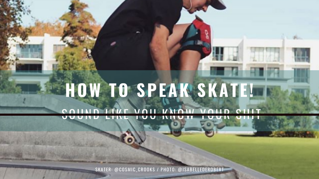 How To Speak Skate!