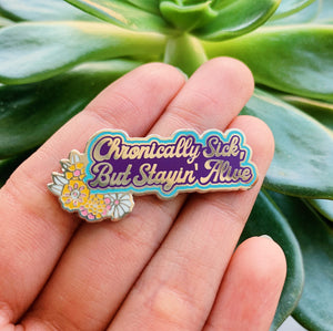 Chronically Sick Enamel Pin - Rina Bloom