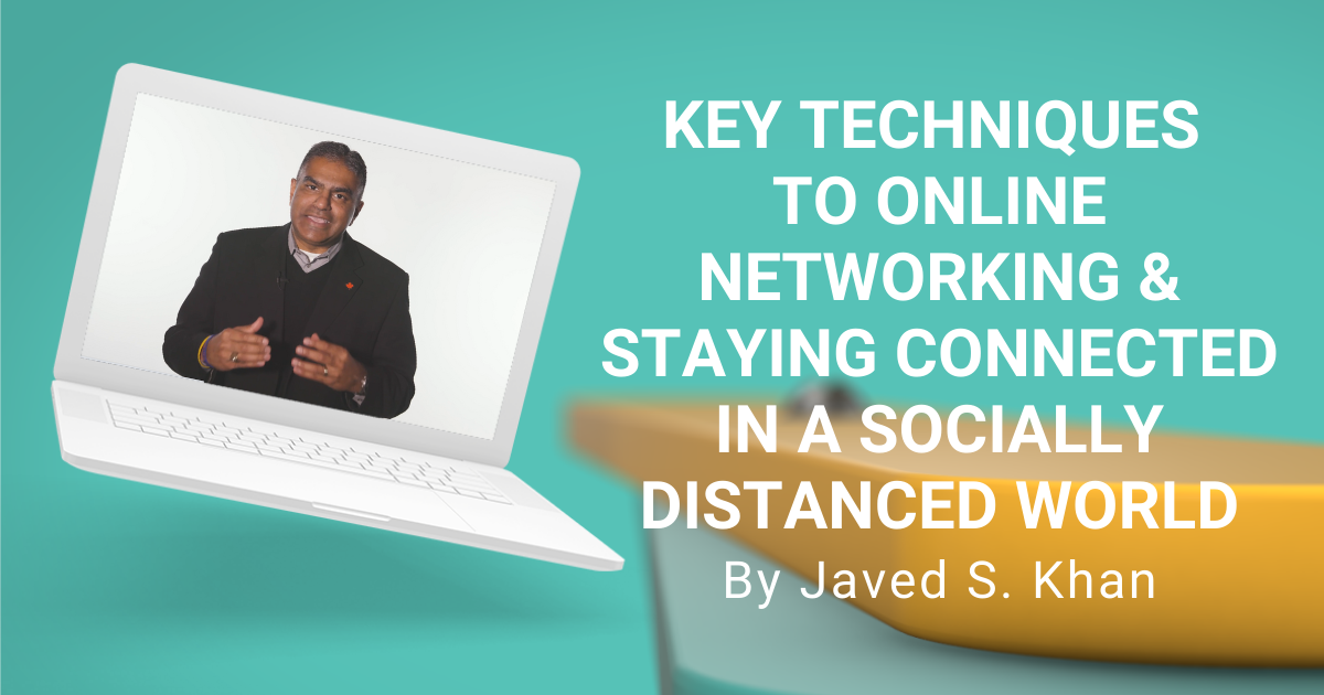 Learning Key Techniques to Online Networking & Staying Connected in A Socially Distanced World