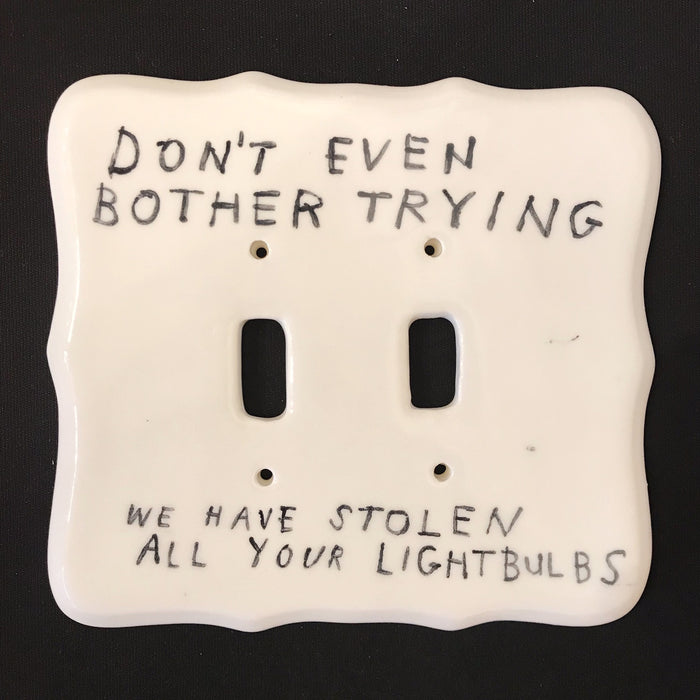 Don't Even Bother...light switch by David Fullarton
