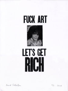 Fuck Art Let's Get Rich by David Fullarton