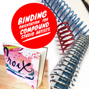 Binding Orientation (For Current Studio Artists Only) June 28th 7-9pm