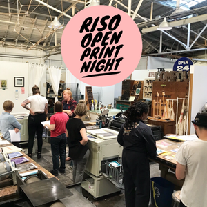 RISO OPEN PRINT NIGHT - Saturday, November 17th 6-9pm