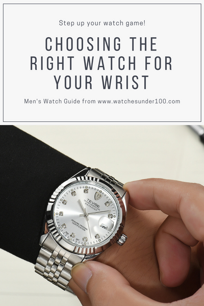 Choosing the Right Watch for your Wrist