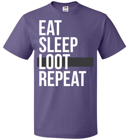 Eat Sleep Loot Repeat Tee