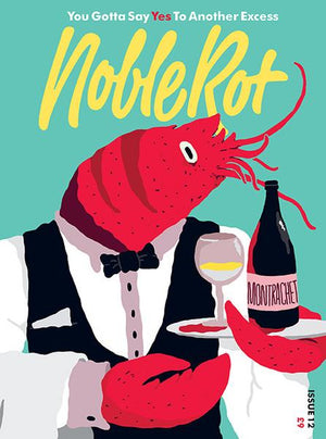Noble Rot Issue 12 'You Gotta Say Yes To Another Excess