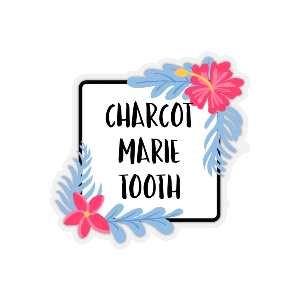Charcot Marie Tooth Stickers - CMT Warrior